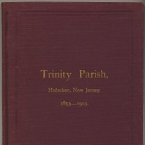 Image of Trinity Parish, Hoboken, New Jersey. 1853-1903.  - Monograph