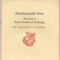 Image of Fundamentals First: The Story of Stevens Institute of Technology. Dr. Kenneth C. Rogers, Newcomen Society address, N.Y., June 1979. - Lecture