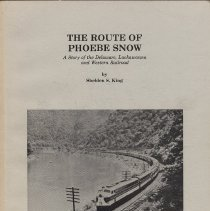 Image of The Route of Phoebe Snow: A Story of the Delaware, Lackawanna & Western Railroad.  - Book