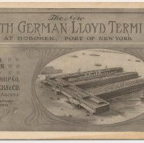 Image of The New North German Lloyd Terminal at Hoboken, Port of N.Y. North German Lloyd Steamship Co., Oelrichs & Co., 5 Broadway, N.Y. N.d., ca. 1901-1903. - Brochure