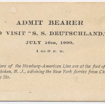 Image of Admittance card for visiting the S.S. Deutschland, at Hamburg-American Line piers in Hoboken, July 15, 1900. - Card, Admittance