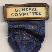 Image of Ribbon badge with medallion: General Committee, Holland Vehicular Tunnel Celebration 1927. - Medal, Commemorative