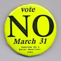 Image of button 3: Vote No March 31, 1992; Coalition for a Better Waterfront