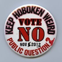 Image of Button: Keep Hoboken Weird. Vote NO Public Question 1. Nov. 5 2013. - Button, Political