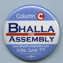 Image of Button: Column C. Bhalla for Assembly. www.BhallaForAssembly.com. Vote June 7th (2011). - Button, Political