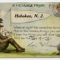 """Image of Postcard: """"A Message From Hoboken, N.J.; When at night the camp-fires burn..."""" Soldier pennant postcard from Rose Beck of 600 Monroe St., Hoboken, to fiance Pvt. George Jaxel, Camp Dix, N.J. Postmarked Hoboken, Aug. 7, 1918. - Postcard"""