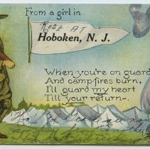 "Image of Postcard: ""From a girl in [handwritten] Rose at [printed] in Hoboken, N.J.; When you're on guard..."" Soldier pennant postcard from Rose Beck of 600 Monroe St., Hoboken, to fiance Pvt. George Jaxel, Camp Dix, N.J. Postmarked Hoboken, Aug. 7, 1918. - Postcard"