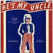 """Image of Sheet music: He's My Uncle. Lyric by Charles Newman. Music by Lew Pollack. Introduced by Dick Powell on the """"Maxwell House Coffee Time"""" Program. 1940. - Music, Sheet"""