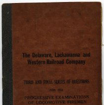 Image of Manual: D. L. & W. R.R. Co. Third & Final Series of Questions for the Progressive Examinations of Locomotive Firemen. N.p, n.d., ca. 1910-1930. - Manual, Employee