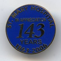 Image of Pin: St. Mary Hospital in Appreciation. 143 Years. 1863-2006. - Pin, Award