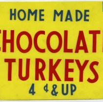 Image of Sign 1: Home Made Chocolate Turkeys