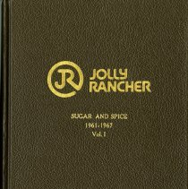 "Image of Bound volume of Jolly Rancher Candy newsletters titled, ""Sugar and Spice"" 1961-1967 Vol. I. Monthly newsletters created for employees and customers, edited by Dorothy B. Harmsen."
