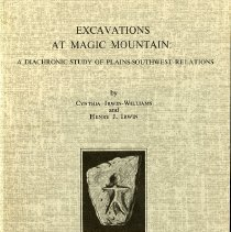 Image of A detailed analysis of excavations at the Magic Mountain site that occurred during 1959-1960 near Golden, Colorado.