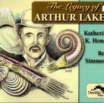 Image of Arthur Lakes (1844-1917) -teacher, geologist, mining reporter, author, journalist-known for his discoveries of dinosaur bones along the hogback near Morrison, Colorado and later in Como, Wyoming, set the standard for teaching excellence at the Colorado School of Mines.