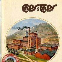 Image of Soft-sided, saddle bound souvenir booklet of Caps & Taps publication for the Adolph Coors 100th anniversary 1873- 1973. Cover contains a reproduction lithograph of the Adolph Coors Company in 1900. The interior contains a history of the company; sections discussing the evolution of packaging, malted milk, warehouse and production; images of bottles and products, old advertisements, newspaper articles, labels previously used; and messages from the Coors family, as well as images of the family mansion. Edited by Bill Yetzbacher.