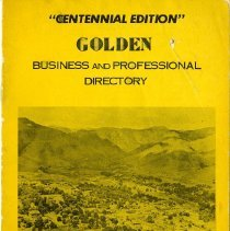 "Image of One 1959 ""Centennial Edition"" Golden Business and Professional Directory with yellow cover. In the center of the cover is a panoramic photograph of Golden taken from South Table Mountain while the bottom of the cover says: Complimetns Chamber of Commerce 1017 Washington Ave. CRestview 9-3113. Includes a brief history of Golden, alphabetical business listings, and a map of downtown. Back cover lists emergency phone numbers."