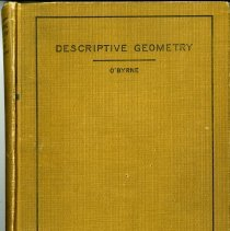 "Image of ""Descriptive Geometry"" book written by Joseph O'Bryne with a foreword by Victor C. Alderson, Dean of the Colorado School of Mines, May 1920.  Donald M. Johnson is written on the inside of the front cover."