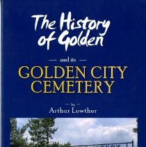 Image of History of the cemetery abroad and in the U.S. and history of Golden's cemetery and Golden's early years.