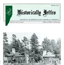 "Image of Historically Jeffco magazine Summer 1991 Volume 4 Number 1 with articles about different Jefferson County Colorado places, people, and events. This issue includes an article about Arthur Lakes and a brief about the Colorado School of Mines ""M""."
