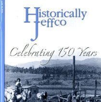 Image of Historically Jeffco magazine 2011 Number 32 with articles about different Jefferson County Colorado places, people, events, and the celebrations for Jefferson County's 150th Anniversary. This issue includes articles about Camp George West, Calvary Episcopal Church, various Jefferson County's Government Homes, the Colorado Railroad Museum. A map of Jefferson County Historic Sites & Structures map is found in every issue.