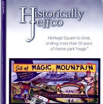 Image of Historically Jeffco magazine 2015 Number 36 with articles about different Jefferson County Colorado places, people, and events. This issue includes an article about Magic Mountain, the closing of Heritage Square, Colorado Glass Works Co., Lariat Loop Heritage Alliance, and Welch Ditch.