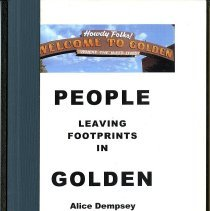 "Image of Articles from Transcript compiled by Alice Dempsey for Golden Landmarks Association.  Articles reprinted from The Golden Transcript ""People"" section.  Compiled by Arlone Child for Golden Landmarks Association, February 2003. Author Alice Dempsey awarded Living Landmark Award in 2003 by Golden Landmarks Association."