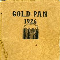"Image of Yearbook for Golden High School, 1926. Title on cover is ""Gold Pan 1926."" Brown/tan cardstock cover with a tied binding and black lettering. On flyleaf in pencil is handwritten, ""William Wagenbach."" Last page is covered with signatures and autographs of classmates. Published by the Junior and Senior Classes of Golden High School. 64 pp."
