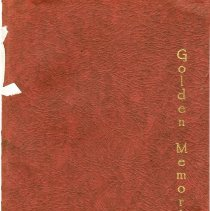 "Image of Yearbook for Golden High School, 1936. Title on cover is ""Golden Memories."" Maroon cardstock cover with a combination of ribbon tie and staple binding. Published by the Class of Nineteen and Thirty-Six. One of two copies."