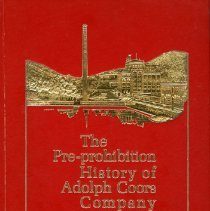 Image of An historical account of the Adolph Coors company located in Golden, Colorado, before Prohibition in the United States.