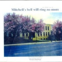 Image of Mitchell's bell will ring no more - Bound collection of photocopies and newspaper clippings related to closing and demolition of Mitchell Elementary School, which was contructed in 1936 at 12th and Jackson Streets in Golden, Colorado.