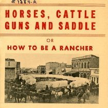 Image of Horses, Cattle, Guns and Saddle or How to Be a Rancher with Glimpsesof Lazy Heart Ranch