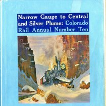 Image of Narrow Gauge to Central and Silver Plume: Colorado Rail Annual #10