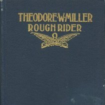 Image of Theodore W. Miller, Rough Rider: His Diary as a Soldier Together with the Story of His Life - Vincent, George E. ed.