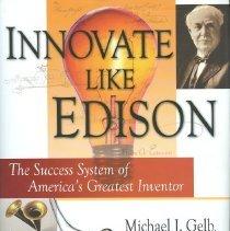 Image of Innovate Like Edison: The Success Sytem of America's Greatest Inventor - Gelb, Michael J./Caldicott, Sarah M.