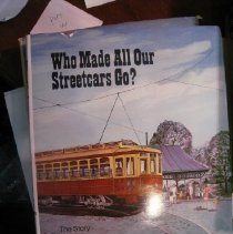 Image of Who Made All Our Streetcars Go?:The Story of Rail Transit in Baltimore