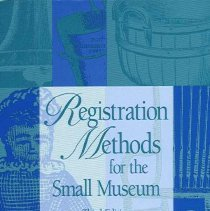 Image of AM139.R44 - Registration Methods for the Small Museum