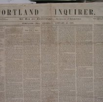 Image of Portland Inquirer, 1853 January 20 issue - 1853 January 20 issue of the Portland Inquirer.  The Portland Inquirer is the last permutation of a series of anti-slavery newspapers in Portland and Maine.  It was one of three party politics abolitionist papers: the Liberty Standard and the Free Soil Republican being the other two.   It ran from 1851-1855 and then merged with the Maine Temperance Journal to become the Maine Temperance Journal and Inquirer.  The Advocate of Freedom, the organ of the Maine Anti-Slavery Society was the first Anti-Slavery newspaper in Portland.  Editor Austin Willey worked on the Advocate of Freedom, the Liberty Standard, the Free Soil Republican and the Portland Inquirer.