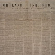 Image of Portland Inquirer, 1853 January 27 issue - 1853 January 27 issue of the Portland Inquirer.  The Portland Inquirer is the last permutation of a series of anti-slavery newspapers in Portland and Maine.  It was one of three party politics abolitionist papers: the Liberty Standard and the Free Soil Republican being the other two.   It ran from 1851-1855 and then merged with the Maine Temperance Journal to become the Maine Temperance Journal and Inquirer.  The Advocate of Freedom, the organ of the Maine Anti-Slavery Society was the first Anti-Slavery newspaper in Portland.  Editor Austin Willey worked on the Advocate of Freedom, the Liberty Standard, the Free Soil Republican and the Portland Inquirer.