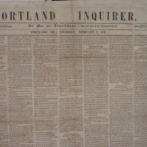 Image of Portland Inquirer, 1853 February 3 issue - 1853 February 3 issue of the Portland Inquirer.  The Portland Inquirer is the last permutation of a series of anti-slavery newspapers in Portland and Maine.  It was one of three party politics abolitionist papers: the Liberty Standard and the Free Soil Republican being the other two.   It ran from 1851-1855 and then merged with the Maine Temperance Journal to become the Maine Temperance Journal and Inquirer.  The Advocate of Freedom, the organ of the Maine Anti-Slavery Society was the first Anti-Slavery newspaper in Portland.  Editor Austin Willey worked on the Advocate of Freedom, the Liberty Standard, the Free Soil Republican and the Portland Inquirer.