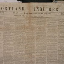 Image of Portland Inquirer, 1853 March 3 issue - 1853 March 3 issue of the Portland Inquirer.  The Portland Inquirer is the last permutation of a series of anti-slavery newspapers in Portland and Maine.  It was one of three party politics abolitionist papers: the Liberty Standard and the Free Soil Republican being the other two.   It ran from 1851-1855 and then merged with the Maine Temperance Journal to become the Maine Temperance Journal and Inquirer.  The Advocate of Freedom, the organ of the Maine Anti-Slavery Society was the first Anti-Slavery newspaper in Portland.  Editor Austin Willey worked on the Advocate of Freedom, the Liberty Standard, the Free Soil Republican and the Portland Inquirer.