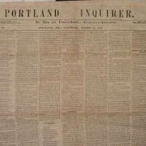 Image of Portland Inquirer, 1853 March 10 issue - 1853 March 10 issue of the Portland Inquirer.  The Portland Inquirer is the last permutation of a series of anti-slavery newspapers in Portland and Maine.  It was one of three party politics abolitionist papers: the Liberty Standard and the Free Soil Republican being the other two.   It ran from 1851-1855 and then merged with the Maine Temperance Journal to become the Maine Temperance Journal and Inquirer.  The Advocate of Freedom, the organ of the Maine Anti-Slavery Society was the first Anti-Slavery newspaper in Portland.  Editor Austin Willey worked on the Advocate of Freedom, the Liberty Standard, the Free Soil Republican and the Portland Inquirer.