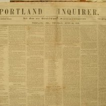 Image of Portland Inquirer, 1853 June 30 issue - 1853 June 30 issue of the Portland Inquirer.  The Inquirer is the last permutation of a series of anti-slavery newspapers in Portland and Maine.  It was one of three party politics abolitionist papers: the Liberty Standard and the Free Soil Republican being the other two.   It ran from 1851-1855 and then merged with the Maine Temperance Journal to become the Maine Temperance Journal and Inquirer.  The Advocate of Freedom, the organ of the Maine Anti-Slavery Society was the first Anti-Slavery newspaper in Portland.  Editor Austin Willey worked on the Advocate of Freedom, the Liberty Standard, the Free Soil Republican and the Portland Inquirer.