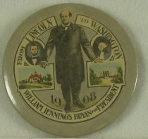 """Image of 11082-12 - Button, Political; William Jennings Bryan; """"Lincoln to Washington"""""""