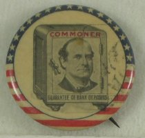 """Image of 11082-2 - Button, Political; William Jennings Bryan; """"Commoner, Guarantee of Bank Deposits"""""""