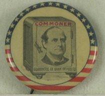 "Image of 11082-4 - Button, Political; William Jennings Bryan; ""Guarantee Bank Deposits"""