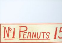 Image of 11913-4 - Hand-Painted Sign Used in the Goehner Bros. Store in Seward, Nebraska, No. 1 Peanuts 15 cents