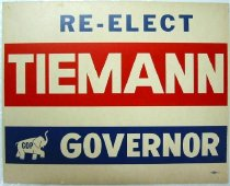 """Image of 11959-17 - Campaign Sign, """"Reelect Tiemann Governor"""""""