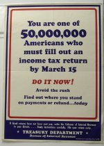 "Image of 13000-2562 - Poster, World War II, Treasury Department, ""You Are 1 of 50 Million American Who Must Fill Out an Income Tax Return by March 15"""