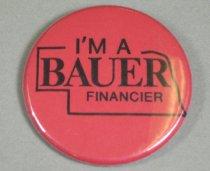 Image of 13138-10 - Button, I'm a Bauer Financier