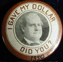 "Image of 1330 - Button, Campaign; William Jennings Bryan; ""I Gave My Dollar Did You?"""